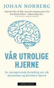 Vår utrolige hjerne (ebok) av Johan Norberg