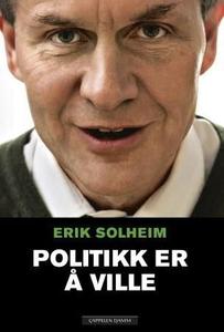 Politikk er å ville (ebok) av Erik Solheim