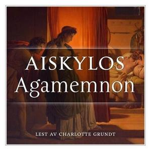 Agamemnon (lydbok) av Aiskylos