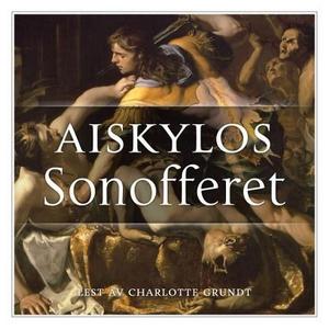 Sonofferet (lydbok) av Aiskylos