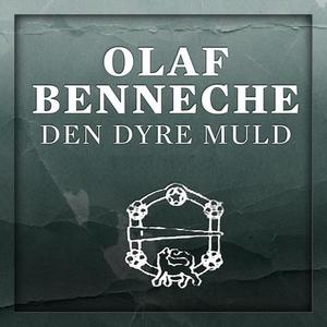 Den dyre muld (lydbok) av Olaf Benneche
