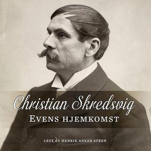 Evens hjemkomst (lydbok) av Christian Skredsv