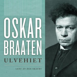 Ulvehiet (lydbok) av Oskar Braaten
