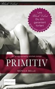 Primitiv (ebok) av Monica Belle