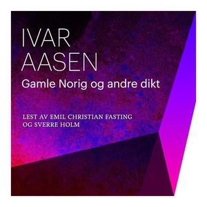 Gamle Norig og andre dikt (lydbok) av Ivar Aa
