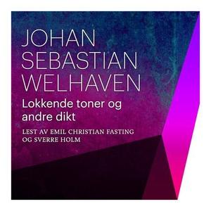 Lokkende toner og andre dikt (lydbok) av Joha