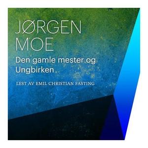 Den gamle mester og ungbirken (lydbok) av Jør