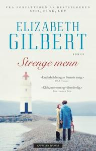 Strenge menn (ebok) av Elizabeth Gilbert