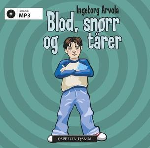 Blod, snørr og tårer (lydbok) av Ingeborg Arv