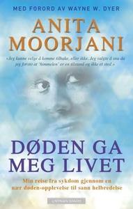 Døden ga meg livet (ebok) av Anita Moorjani