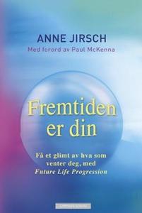 Fremtiden er din (ebok) av Anne Jirsch
