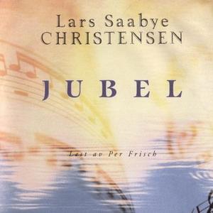 Jubel (lydbok) av Lars Saabye Christensen