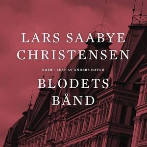 Blodets bånd (lydbok) av Lars Saabye Christen