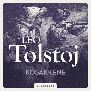 Kosakkene (lydbok) av Leo Tolstoj