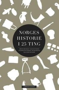 Norges historie i 25 ting (ebok) av Jørgen Bø