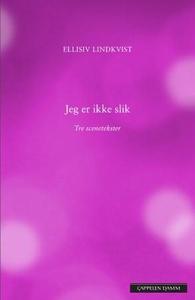 Jeg er ikke slik (ebok) av Ellisiv Lindkvist