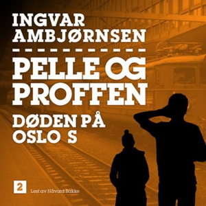 Døden på Oslo S (lydbok) av Ingvar Ambjørnsen