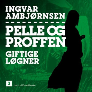 Giftige løgner (lydbok) av Ingvar Ambjørnsen