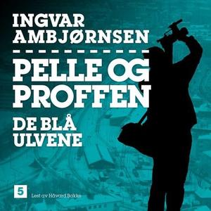De blå ulvene (lydbok) av Ingvar Ambjørnsen