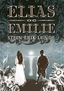 Elias og Emilie (ebok) av Stein Erik Lunde