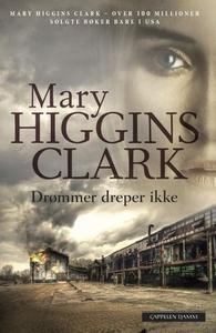 Drømmer dreper ikke (ebok) av Mary Higgins Cl