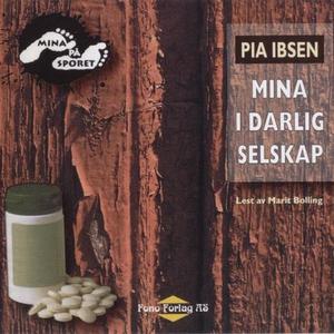 Mina i dårlig selskap (lydbok) av Pia Ibsen