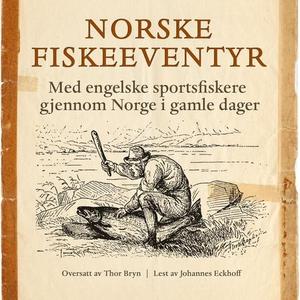 Norske fiskeeventyr (lydbok) av