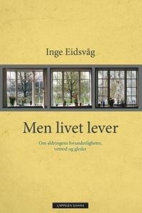 Men livet lever (ebok) av Inge Eidsvåg