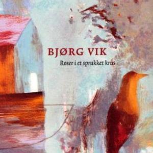 Roser i et sprukket krus (lydbok) av Bjørg Vi