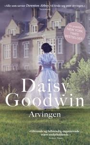 Arvingen (ebok) av Daisy Goodwin