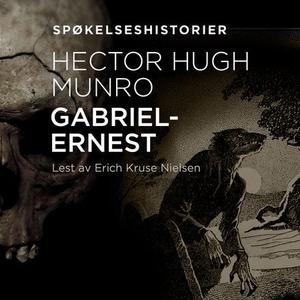 Gabriel-Ernest (lydbok) av Hector Hugh Munro