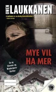 Mye vil ha mer (ebok) av Owen Laukkanen