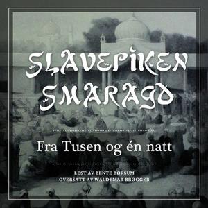 Slavepiken Smaragd (lydbok) av