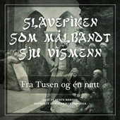 Slavepiken som målbandt sju vismenn