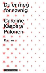 Du er meg for søvnig (ebok) av Caroline Kaspa