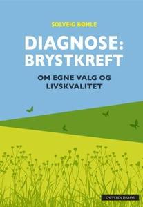 Diagnose: brystkreft (ebok) av Solveig Bøhle