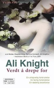 Verdt å drepe for (ebok) av Ali Knight