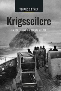 Krigsseilere (ebok) av Vegard Sæther