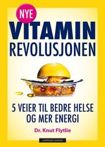 Nye vitaminrevolusjonen (ebok) av Knut Flytli