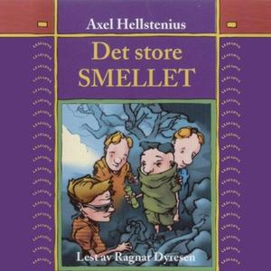 Det store smellet (lydbok) av Axel Hellsteniu