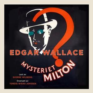 Mysteriet Milton (lydbok) av Edgar Wallace