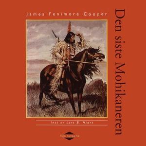 Den siste mohikaneren (lydbok) av James Fenim