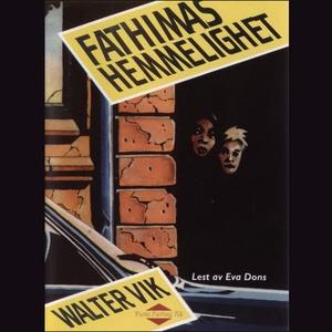 Fathimas hemmelighet (lydbok) av Walter Vik
