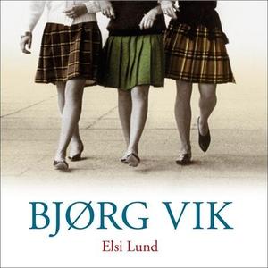 Elsi Lund (lydbok) av Bjørg Vik