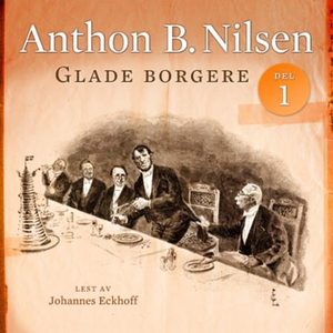 Glade borgere 1 (lydbok) av Anthon B. Nilsen