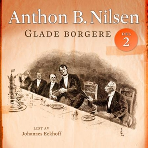 Glade borgere 2 (lydbok) av Anthon B. Nilsen