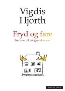 Fryd og fare (ebok) av Vigdis Hjorth