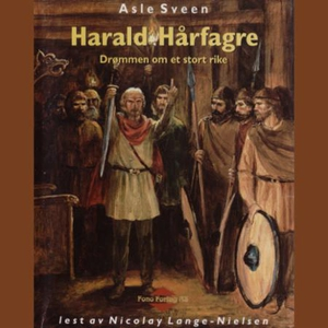 Harald Hårfagre (lydbok) av Asle Sveen