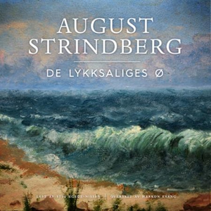 De lykksaliges ø (lydbok) av August Strindber
