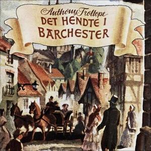 Det hendte i Barchester (lydbok) av Anthony T